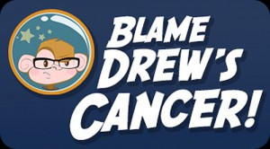 blame_drews_cancer